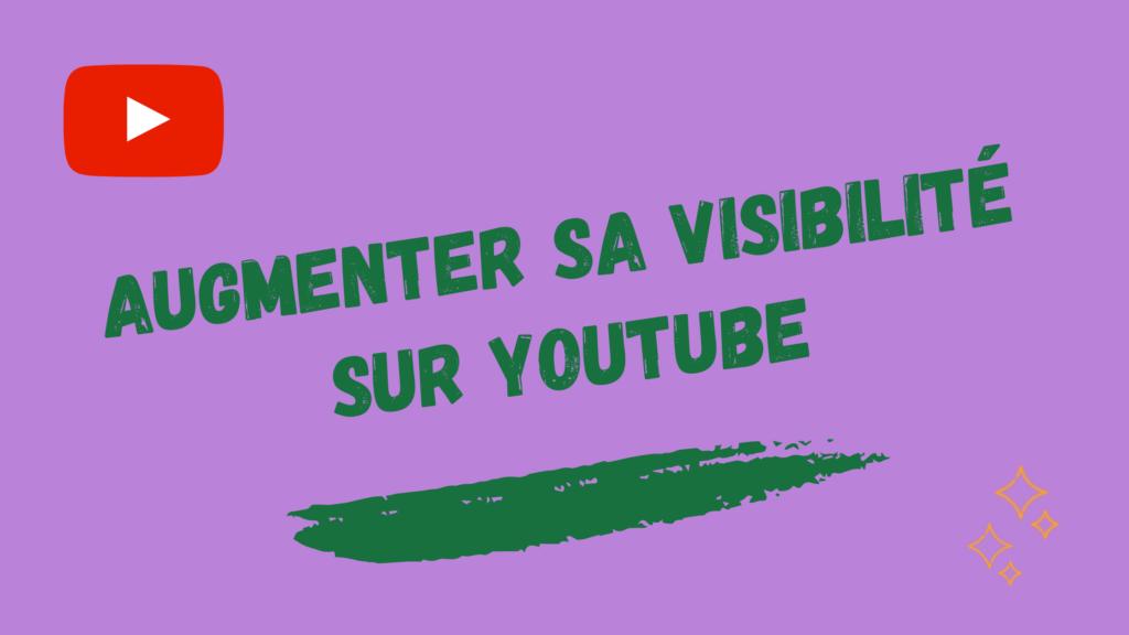 Comment améliorer sa visbilité sur YouTube